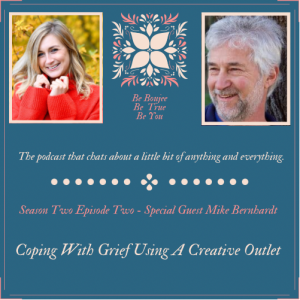 Podcast with Mike Bernhardt Coping with Grief